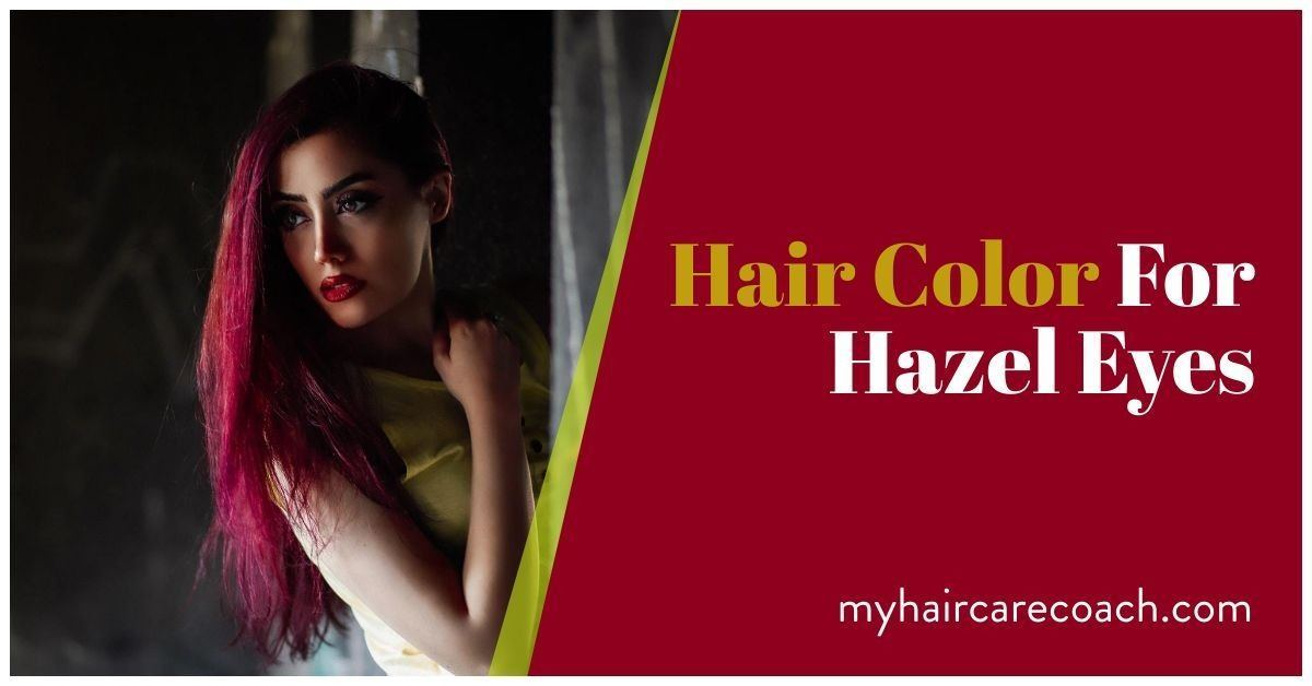 Best Hair Color For Hazel Eyes Reviews And Buyer S Guide